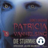 Die Sturmhexe - Patricia Vanhelsing 3 (Ungekürzt)
