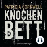 Knochenbett - Kay Scarpetta 20 (Gekürzt)
