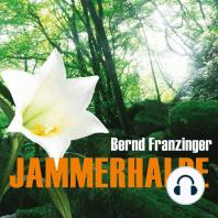 Jammerhalde (Ungekürzte Version)