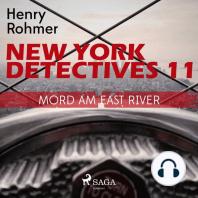 Mord am East River - New York Detectives 11 11 (Ungekürzt)