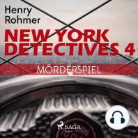 Mörderspiel - New York Detectives 4 (Ungekürzt)