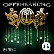 Offenbarung 23, Folge 56: Die Matrix
