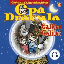 Opa Draculas Gutenachtgeschichten, Folge 6: Galileo Galilei
