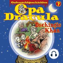 Opa Draculas Gutenachtgeschichten, Folge 7: Dschingis Khan