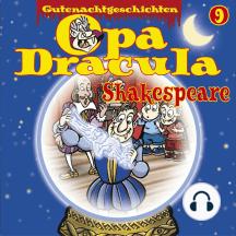 Opa Draculas Gutenachtgeschichten, Folge 9: Shakespeare