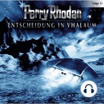 Perry Rhodan, Folge 11: Entscheidung in Vhalaum