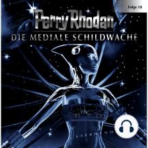 Perry Rhodan, Folge 18: Die Mediale Schildwache