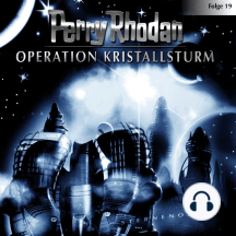 Perry Rhodan, Folge 19: Operation Kristallsturm
