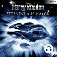Perry Rhodan, Folge 21: Attentat auf Hayok