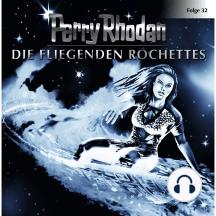 Perry Rhodan, Folge 32: Die fliegenden Rochettes