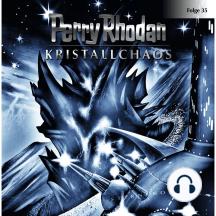 Perry Rhodan, Folge 35: Kristallchaos