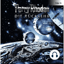 Perry Rhodan, Folge 36: Die Rückkehr