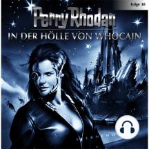 Perry Rhodan, Folge 38: In der Hölle von Whocain