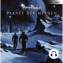 Perry Rhodan, Folge 4: Planet der Mythen
