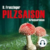 Pilzsaison (Ungekürzte Version)
