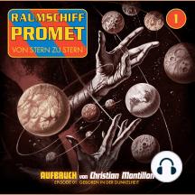 Raumschiff Promet, Folge 1: Geboren in der Dunkelheit