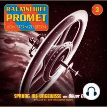 Raumschiff Promet, Folge 3: Sprung ins Ungewisse - Der verlorene Sohn