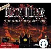 Black Mirror - Der dunkle Spiegel der Seele