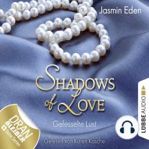 Shadows of Love, Folge 2: Gefesselte Lust