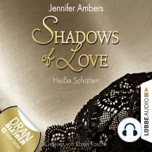 Shadows of Love, Folge 3: Heiße Schatten (Ungekürzt)