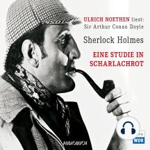Sherlock Holmes - Eine Studie in Scharlachrot (Ungekürzte Fassung)