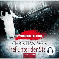 Tief unter der Stadt - Horror Factory 12