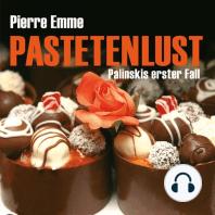 Pastetenlust (Ungekürzte Version)