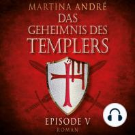 Tödlicher Verrat - Das Geheimnis des Templers, Episode 5 (ungekürzte Version)