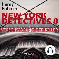 Verschwörung der Killer - New York Detectives 8 (Ungekürzt)