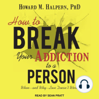 How to Break Your Addiction to a Person