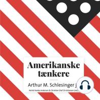 Amerikanske taenkere - Arthur M. Schlesinger jr. (uforkortet)