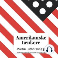 Amerikanske taenkere - Martin Luther King jr. (uforkortet)