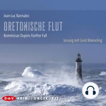 Bretonische Flut - Kommissar Dupins fünfter Fall (Ungekürzte Lesung)