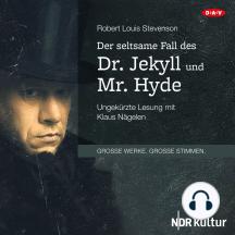 Der seltsame Fall des Dr. Jekyll und Mr. Hyde (Ungekürzte Lesung)