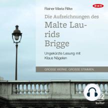 Die Aufzeichnungen des Malte Laurids Brigge (Ungekürzte Lesung)