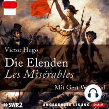 Die Elenden / Les Misérables (Ungekürzt)