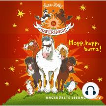 Die Haferhorde, Teil 6: Hopp, hopp, hurra! (Ungekürzte Lesung)