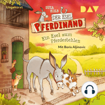 Ein Esel zum Pferdestehlen - Der Esel Pferdinand, Band 2 (Lesung)