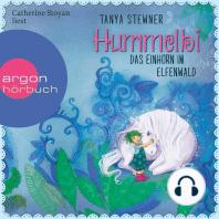 Hummelbi - Das Einhorn im Elfenwald (Gekürzte Lesung)