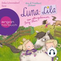 Luna-Lila - Der allergeheimste Pony-Plan (Gekürzte Lesung)