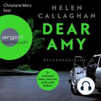 Dear Amy - Er wird mich töten, wenn Du mich nicht findest (Gekürzte Lesung)