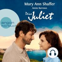 Deine Juliet - Club der Guernseyer Freunde von Dichtung und Kartoffelschalenauflauf (Gekürzte Fassung)