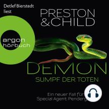 Demon - Sumpf der Toten - Ein neuer Fall für Special Agent Pendergast (Gekürzte Lesung)