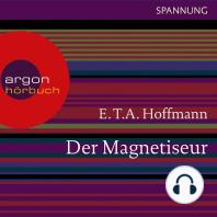 Der Magnetiseur (Ungekürzte Lesung)