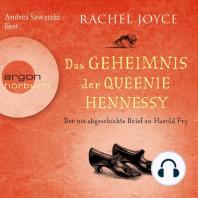 Der nie abgeschickte Liebesbrief an Harold Fry - Das Geheimnis der Queenie Hennessy (Ungekürzte Lesung)