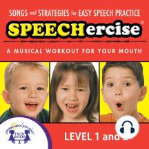 Speechercise, Level 1 & 2: Songs and Strategies for Easy Speech Practice