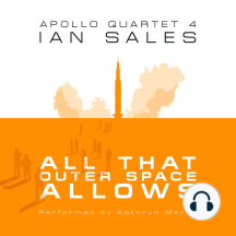All that Outer Space Allows: Apollo Quartet, Book 4