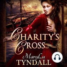 Charity's Cross: Charles Town Belles, Volume 4
