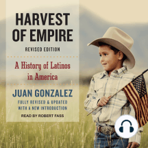 Harvest of Empire: A History of Latinos in America
