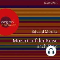 Mozart auf der Reise nach Prag (Ungekürzte Lesung)